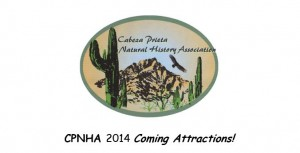 MARCH 2014 CABEZA PRIETA NATURAL HISTORY ASSOCIATION EVENTS